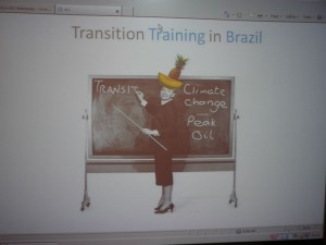 The opening slide from the presentation about Transition in Brazil, showing how they approach Transition with a unique Brazilian twist!